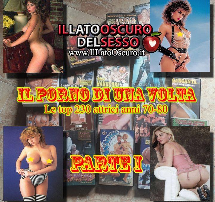 Il Porno di una volta. Le top 230 Attrici anni 70-80 (Parte I)